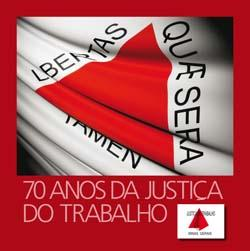 Livro celebra os 70 anos da Justiça do Trabalho (imagem 1)