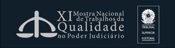 TSE promove XI Mostra Nacional de Trabalhos da Qualidade do Poder Judiciário (imagem 1)