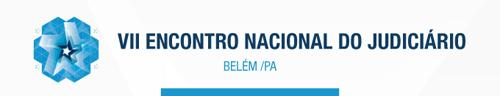 Belém do Pará vai sediar VII Encontro Nacional do Judiciário (imagem 1)
