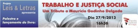 Leis & Letras lança nesta sexta livro em tributo ao ministro Maurício Godinho Delgado (imagem 1)