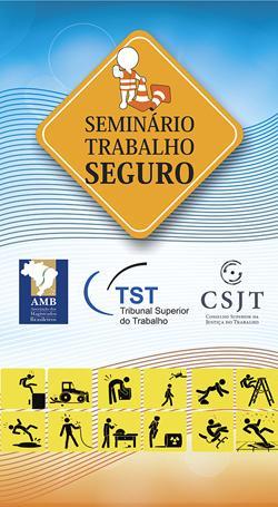 AMB e TST promovem o Seminário Trabalho Seguro (imagem 1)