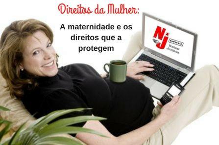 NJ Especial - Direitos da Mulher: A maternidade e os direitos que a protegem (imagem 2)