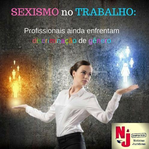 NJ Especial - Sexismo no trabalho: profissionais ainda enfrentam discriminação de gênero. (imagem 2)