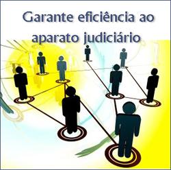 Garante eficiência ao aparato do Judiciário
