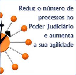 Reduz o número de processos no Poder Judiciário e aumenta sua agilidade